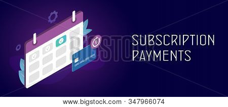 Subscription Payment And Monthly Subscribe Basis Fee Concept. Credit Bank Card With A Recurring Paym
