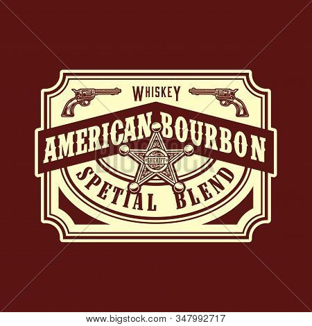 American Bourbon Wild West Style Label With Sheriff Badge And Revolvers In Vintage Monochrome Style