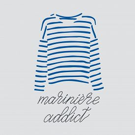 Blue Striped Longsleeve T-shirt And Handlettered Phrase Mariniere Addict.