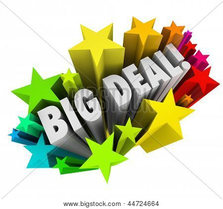 The words Big Deal in colorful stars or fireworks to spread the word of important news, a special clearance event or sale or other urgent information