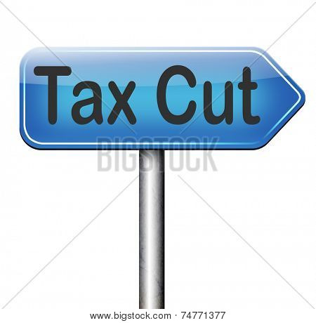 tax cut lower or reduce taxes paying less