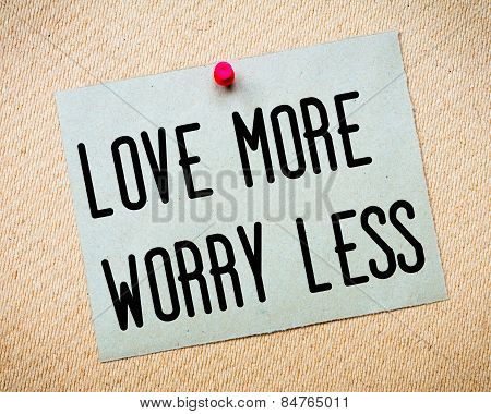 Love More Worry Less Message