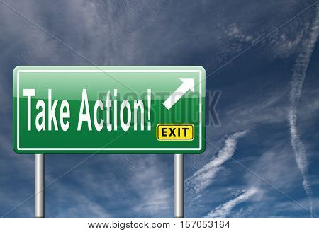 take action time to act now this way