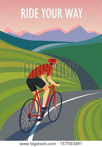Cyclist riding on the road near the hills and mountains. Including Ride your way title. Fast road biker. Editable vector illustration.