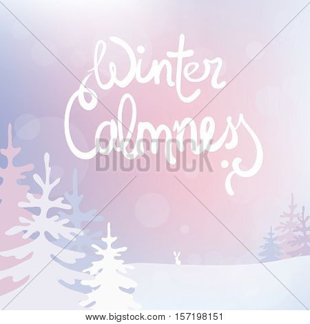 Pastel pink winter landscape with a fir trees and a little white rabbit, vector background. Color illustration with isolated lettering -Winter calmnes - or you can paste your text or leave an empty space.