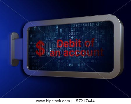 Banking concept: Debit of An account and Dollar on advertising billboard background, 3D rendering