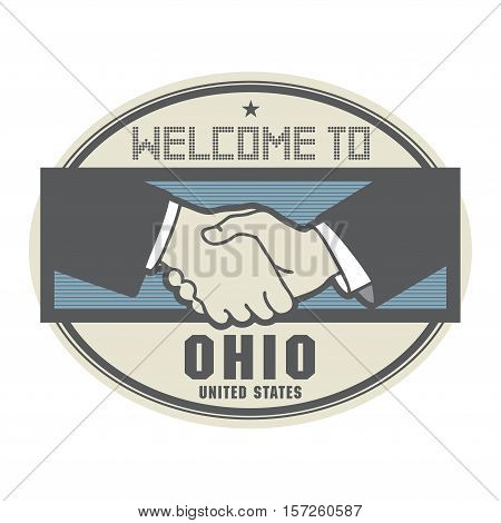 Stamp or label business concept with handshake and the text Welcome to Ohio United States of America inside vector illustration