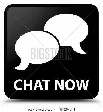 Chat now (bubble icon) on black square button