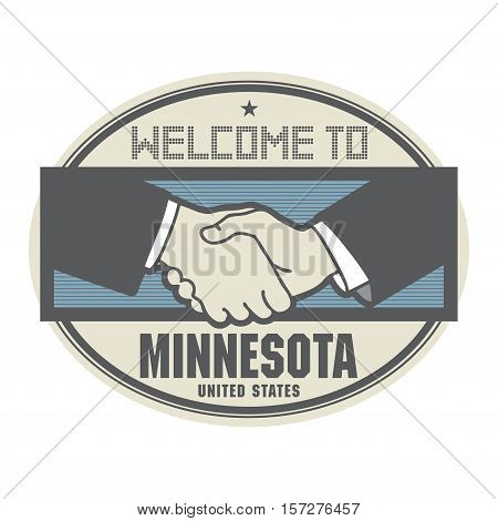 Stamp or label business concept with handshake and the text Welcome to Minnesota United States of America inside vector illustration