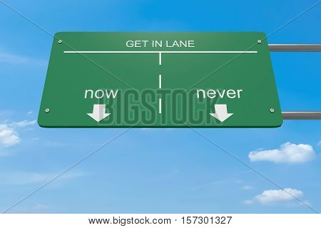 Get In Lane Concept: Now Or Never Road Sign 3d illustration