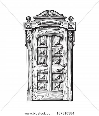 Hand drawn vintage door. Sketch vector illustration isolated on white background