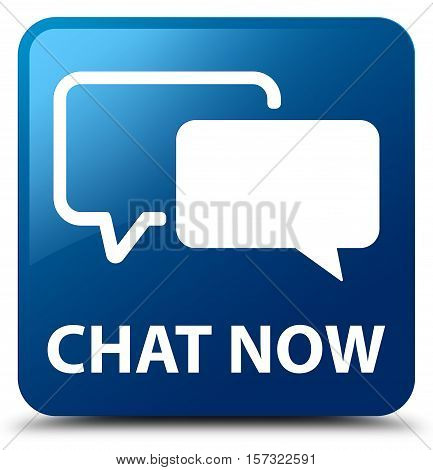 Chat now (comment icon) blue square button