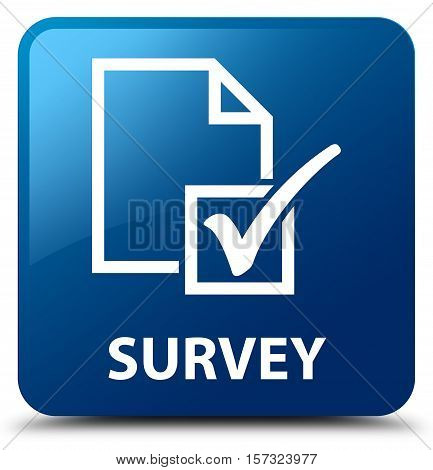 Survey (mark icon) on  blue square button