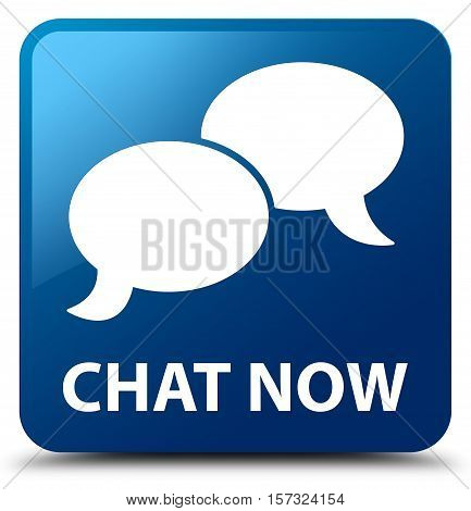 Chat now (bubble icon) blue square button