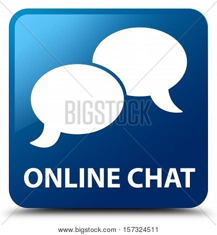 Online ( communication icon ) chat blue square button