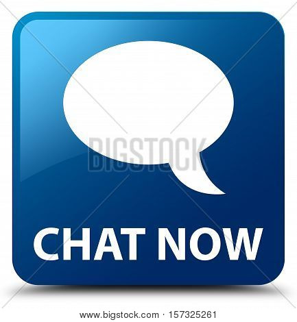 Chat now (talk bubble icon) blue square button