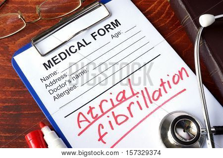 Medical form with words Atrial fibrillation (AFib).