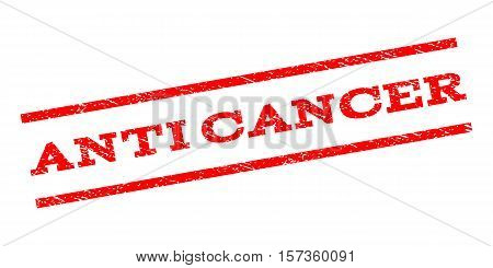 Anti Cancer watermark stamp. Text caption between parallel lines with grunge design style. Rubber seal stamp with scratched texture. Vector red color ink imprint on a white background.
