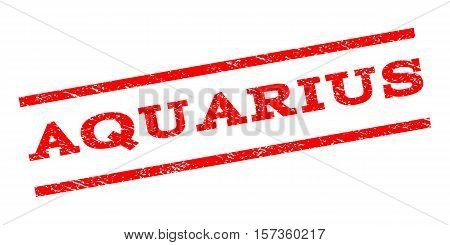Aquarius watermark stamp. Text tag between parallel lines with grunge design style. Rubber seal stamp with unclean texture. Vector red color ink imprint on a white background.