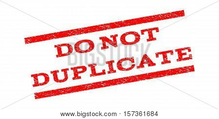 Do Not Duplicate watermark stamp. Text tag between parallel lines with grunge design style. Rubber seal stamp with unclean texture. Vector red color ink imprint on a white background.