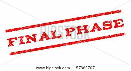 Final Phase watermark stamp. Text caption between parallel lines with grunge design style. Rubber seal stamp with scratched texture. Vector red color ink imprint on a white background.