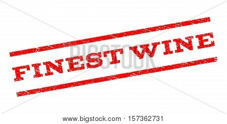 Finest Wine watermark stamp. Text caption between parallel lines with grunge design style. Rubber seal stamp with dirty texture. Vector red color ink imprint on a white background.