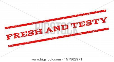 Fresh and Testy watermark stamp. Text caption between parallel lines with grunge design style. Rubber seal stamp with unclean texture. Vector red color ink imprint on a white background.