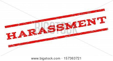 Harassment watermark stamp. Text caption between parallel lines with grunge design style. Rubber seal stamp with dirty texture. Vector red color ink imprint on a white background.