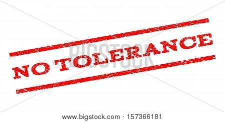 No Tolerance watermark stamp. Text tag between parallel lines with grunge design style. Rubber seal stamp with scratched texture. Vector red color ink imprint on a white background.