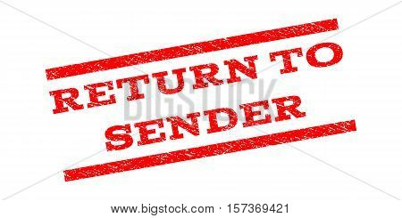 Return To Sender watermark stamp. Text caption between parallel lines with grunge design style. Rubber seal stamp with scratched texture. Vector red color ink imprint on a white background.