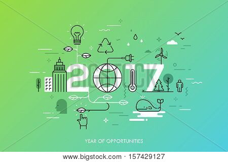 Infographic concept 2017 year of opportunities. New trends and prospects in environmental and eco-friendly technologies, energy saving, ecological recycling. Vector illustration in thin line style.