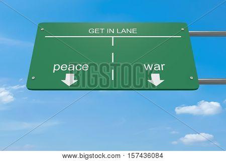 Get In Lane Concept: Peace Or War Road Sign 3d illustration