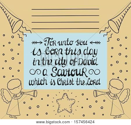 Biblical text with Christmas inscription is Born a Savior which is Christ the Lord in background with angels singing with trumpets and star. New Testament. Hand lettering