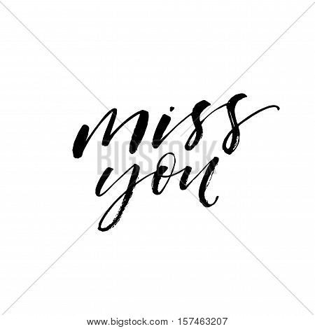 Miss you phrase. Hand drawn romantic phrase. Ink illustration. Modern brush calligraphy. Isolated on white background.