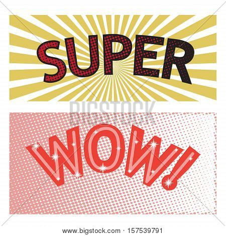 Wow. Super.Exclamation . Fashion 80s-90s retro style. Pop art cool sticker patch. The stickers on the backdrop simulating sun rays vintage background. Vector illustration cartoon. Print map web design banner