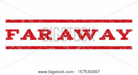 Far Away watermark stamp. Text tag between parallel lines with grunge design style. Rubber seal stamp with scratched texture. Vector red color ink imprint on a white background.