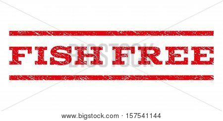 Fish Free watermark stamp. Text tag between parallel lines with grunge design style. Rubber seal stamp with unclean texture. Vector red color ink imprint on a white background.