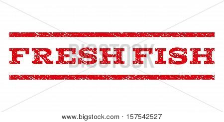 Fresh Fish watermark stamp. Text tag between parallel lines with grunge design style. Rubber seal stamp with dust texture. Vector red color ink imprint on a white background.