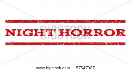 Night Horror watermark stamp. Text tag between parallel lines with grunge design style. Rubber seal stamp with unclean texture. Vector red color ink imprint on a white background.