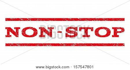 Non-Stop watermark stamp. Text tag between parallel lines with grunge design style. Rubber seal stamp with dust texture. Vector red color ink imprint on a white background.