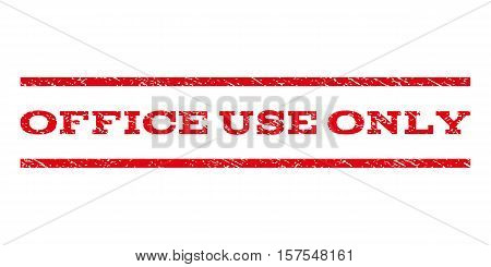 Office Use Only watermark stamp. Text caption between parallel lines with grunge design style. Rubber seal stamp with dust texture. Vector red color ink imprint on a white background.