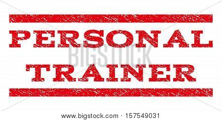 Personal Trainer watermark stamp. Text tag between parallel lines with grunge design style. Rubber seal stamp with dust texture. Vector red color ink imprint on a white background.