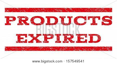 Products Expired watermark stamp. Text caption between parallel lines with grunge design style. Rubber seal stamp with scratched texture. Vector red color ink imprint on a white background.