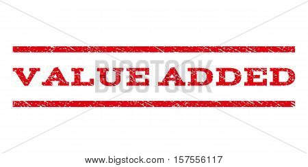 Value Added watermark stamp. Text tag between parallel lines with grunge design style. Rubber seal stamp with unclean texture. Vector red color ink imprint on a white background.