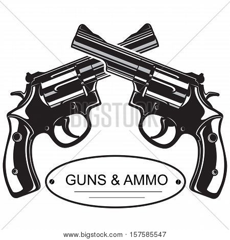 Crossed Revolver Pistols. Emblem logo with crossed revolver pistols guns vector illustration.