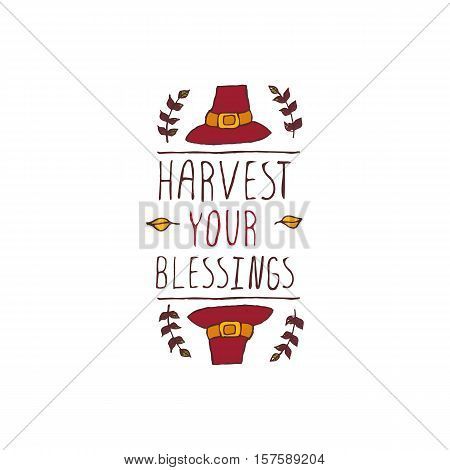 Handdrawn thanksgiving label with pilgrim hat and text on white background. Harvest your blessings.