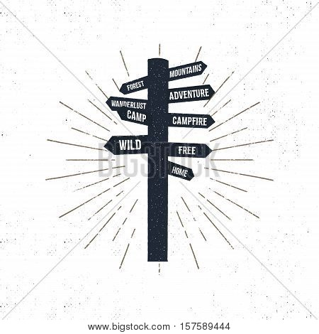 Hand drawn signpost icon with sunbursts. Retro signpost isolated. Various travel signs - wanderlust, camping, wilderness and so on. Vector illustration of signpost Roughen style motivational signpost