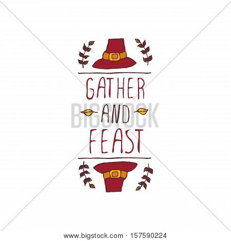 Handdrawn thanksgiving label with pilgrim hat and text on white background. Gather and feast.