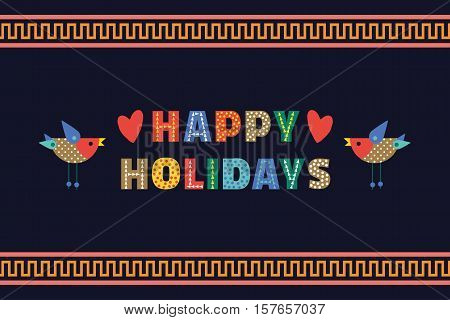 Happy Holidays cute fancy colorful letters. Cartoon cute greeting card headline text. Typographic playful poster concept. Design festive party words decoration banner background. Vector illustration.