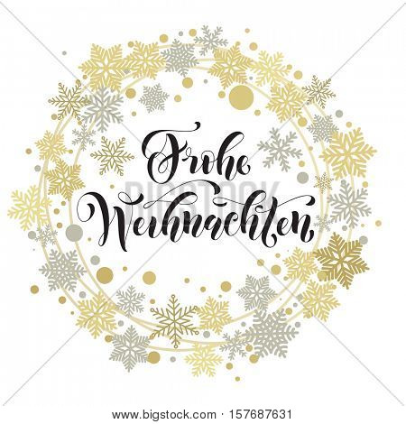 German Christmas greeting. Frohe Weihnachten card of golden and silver Christmas ornaments and wreath decoration of stars, snowflakes. Merry Christmas calligraphic lettering design